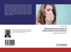 Borítókép a  Mathematical model of tuberculosis transmission - hoz