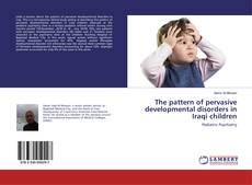 Bookcover of The pattern of pervasive developmental disorders in Iraqi children