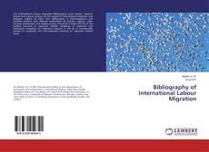 Portada del libro de Bibliography of International Labour Migration