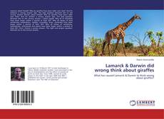 Bookcover of Lamarck & Darwin did wrong think about giraffes