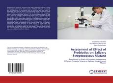Bookcover of Assessment of Effect of Probiotics on Salivary Streptococcus Mutans