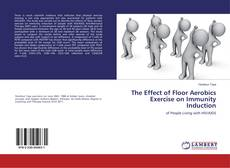 Buchcover von The Effect of Floor Aerobics Exercise on Immunity Induction