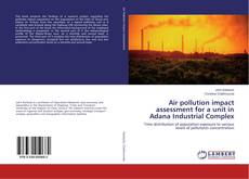 Bookcover of Air pollution impact assessment for a unit in Adana Industrial Complex