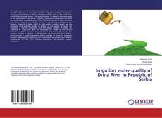 Bookcover of Irrigation water quality of Drina River in Republic of Serbia