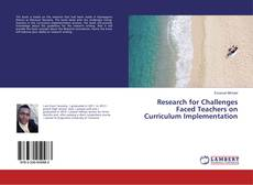Research for Challenges Faced Teachers on Curriculum Implementation kitap kapağı