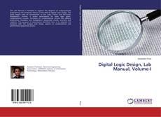 Bookcover of Digital Logic Design, Lab Manual, Volume-I