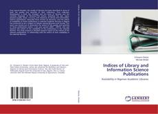 Bookcover of Indices of Library and Information Science Publications