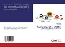Bookcover of The Significant Use of ICT in Learning Environments