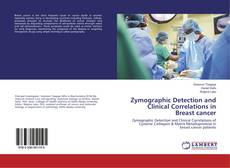 Bookcover of Zymographic Detection and Clinical Correlations in Breast cancer