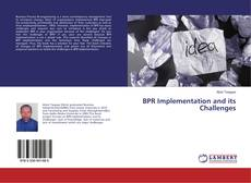 Bookcover of BPR Implementation and its Challenges