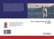 Bookcover of Free-ranging domestic dogs in India