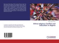 Bookcover of Ethno-religious Conflict and Education in Nigeria