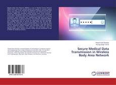 Bookcover of Secure Medical Data Transmission in Wireless Body Area Network