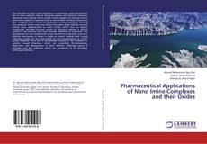 Bookcover of Pharmaceutical Applications of Nano Imine Complexes and their Oxides