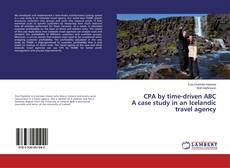 Bookcover of CPA by time-driven ABC A case study in an Icelandic travel agency