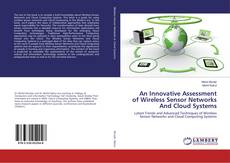 Borítókép a  An Innovative Assessment of Wireless Sensor Networks And Cloud Systems - hoz