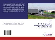 Bookcover of Truck Acceleration Characteristics Study at Metered On-Ramps