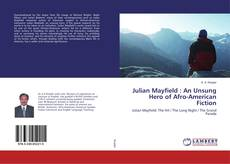 Copertina di Julian Mayfield : An Unsung Hero of Afro-American Fiction