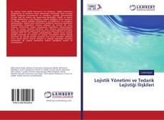 Bookcover of Lojistik Yönetimi ve Tedarik Lojistiği İlişkileri