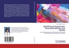 Bookcover of Multilingual Expatriates' Presumed Identity and Reality