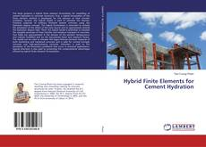 Bookcover of Hybrid Finite Elements for Cement Hydration