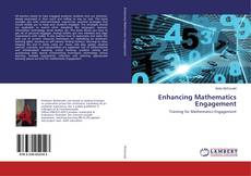 Bookcover of Enhancing Mathematics Engagement