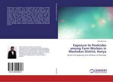 Copertina di Exposure to Pesticides among Farm Workers in Machakos District, Kenya