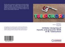 Inhibitor designing of mycolic acid precursor RmlA of M. Tuberculosis kitap kapağı