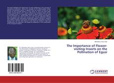 Couverture de The Importance of Flower-visiting Insects on the Pollination of Egusi