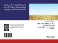 Bookcover of The verification of the pluvio-thermal regionalizations of the climate