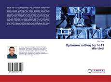 Bookcover of Optimum milling for H-13 die steel