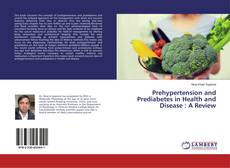 Bookcover of Prehypertension and Prediabetes in Health and Disease : A Review