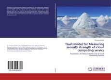 Trust model for Measuring security strength of cloud computing service kitap kapağı