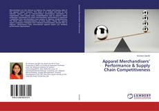Copertina di Apparel Merchandisers' Performance & Supply Chain Competitiveness