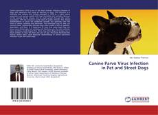 Bookcover of Canine Parvo Virus Infection in Pet and Street Dogs