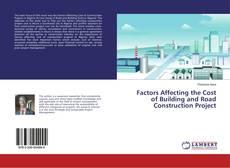 Portada del libro de Factors Affecting the Cost of Building and Road Construction Project