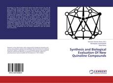 Bookcover of Synthesis and Biological Evaluation Of New Quinoline Compounds