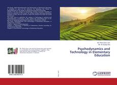 Bookcover of Psychodynamics and Technology in Elementary Education