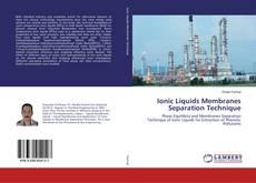 Portada del libro de Ionic Liquids Membranes Separation Technique
