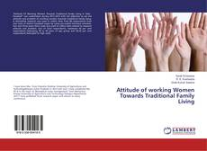 Bookcover of Attitude of working Women Towards Traditional Family Living