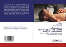 Couverture de A Prospective Immunological and Genetic Study of Infertile Men