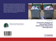 Economic Analysis of Household Waste Generation Disposal & Management的封面
