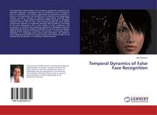 Bookcover of Temporal Dynamics of False Face Recognition