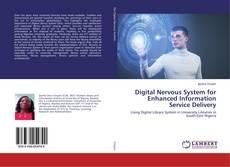 Bookcover of Digital Nervous System for Enhanced Information Service Delivery