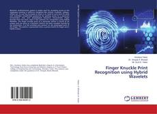Capa do livro de Finger Knuckle Print Recognition using Hybrid Wavelets