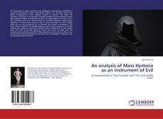 Bookcover of An analysis of Mass Hysteria as an instrument of Evil