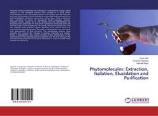 Bookcover of Phytomolecules: Extraction, Isolation, Elucidation and Purification