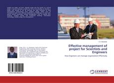 Couverture de Effective management of project for Scientists and Engineers