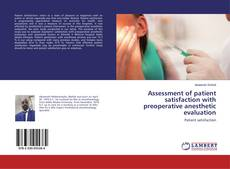 Bookcover of Assessment of patient satisfaction with preoperative anesthetic evaluation