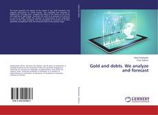 Couverture de Gold and debts. We analyze and forecast
